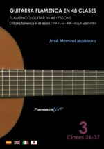 Flamenco Guitar in 48 lessons Vol-3  by Jose Manuel Montoya