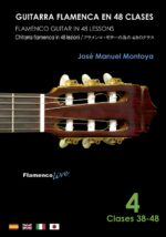 Flamenco Guitar in 48 lessons Vol-4 (Video-Score booklet) by Jose Manuel Montoya