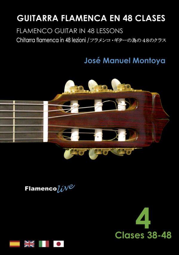 Flamenco Guitar in 48 lessons Vol-4 (Video-Score booklet) by Jose Manuel Montoya
