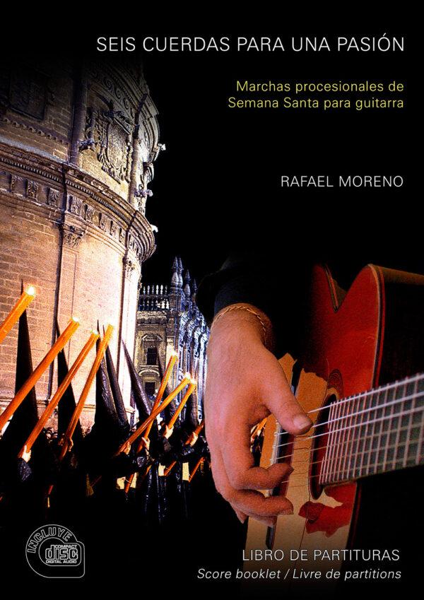 Seis cuerdas para una pasión - Rafael Moreno