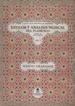 Estilos y análisis musical del flamenco Vol.1 (Libro) - Manuel Granados